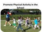 Promote Physical Activity in the School