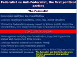 Federalist vs Anti-Federalist, the first political parties