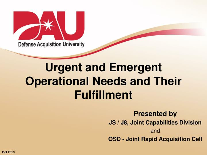 urgent and emergent operational needs and their fulfillment n.