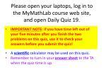 Please open your laptops, log in to the MyMathLab course web site, and open Daily Quiz 19.