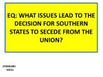 EQ: WHAT ISSUES LEAD TO THE DECISION FOR SOUTHERN STATES TO SECEDE FROM THE UNION?