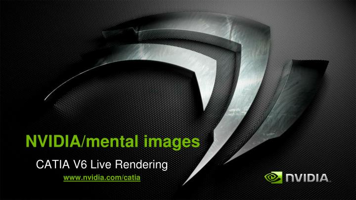 PPT - NVIDIA/mental images PowerPoint Presentation - ID:2575540
