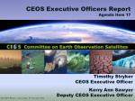 Timothy Stryker CEOS Executive Officer Kerry Ann Sawyer Deputy CEOS Executive Officer