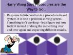 Harry Wong Says Procedures are the Way to Go…