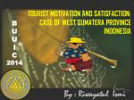 TOURIST MOTIVATION AND SATISFACTION: CASE OF WEST SUMATERA PROVINCE INDONESIA