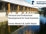 Personal and Professional Development for Food Scientists Emma Weston & Judith  Wayte