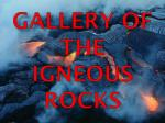 Gallery of the igneous rocks