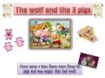 The wolf and the 3 pigs