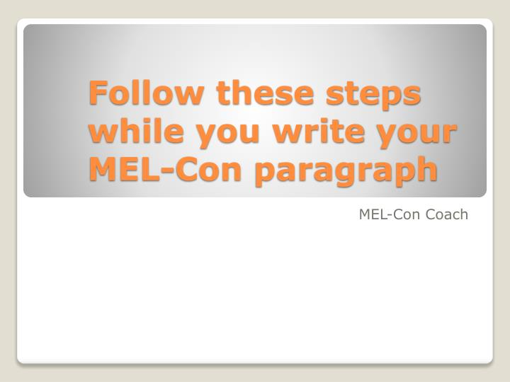 follow these steps while you write your mel con paragraph n.