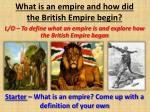 What is an empire and how did the British Empire begin?