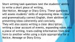Short writing task questions test the students' ability to write a short piece of writing,