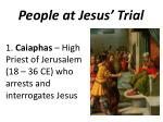 People at Jesus' Trial