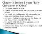 "Chapter 3 Section 3 notes ""Early Civilization  of China """