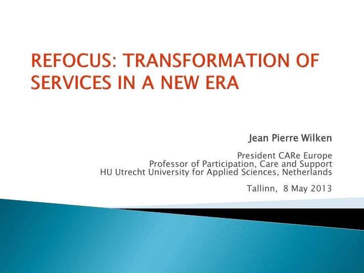 refocus transformation of services in a new era n.