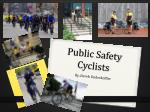 Public Safety Cyclists