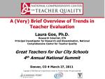 Great Teachers for Our City Schools 4 th Annual National Summit Denver, CO  March 27, 2011