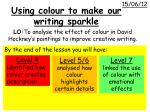 LO: To analyse the effect of colour in David Hockney's paintings to improve creative writing.