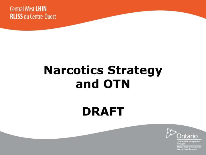 PPT - Narcotics Strategy and OTN DRAFT PowerPoint Presentation - ID
