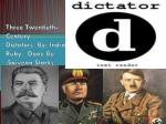 Three Twentieth-Century Dictators By: India Ruby Done By :Saiveon Starks