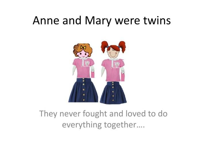anne and mary were twins n.