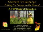 Southern Fire Exchange Putting Fire Science on the Ground