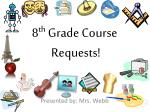 8 th  Grade Course  Requests!