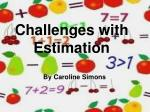Challenges with Estimation