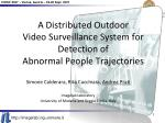 A Distributed Outdoor Video Surveillance System for Detection of Abnormal People Trajectories