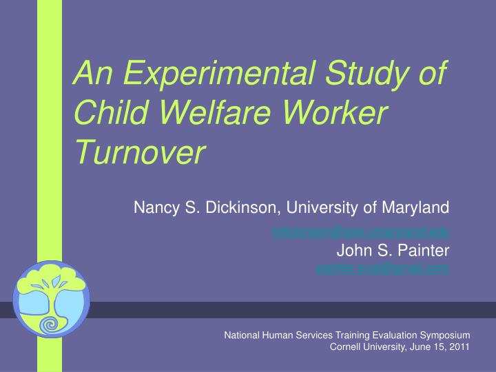 an experimental study of child welfare worker turnover n.
