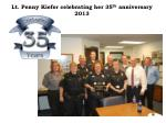 Lt. Penny Kiefer celebrating her 35 th anniversary 2013