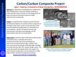 Carbon/Carbon Composite Project Igor I. Tsukrov , University of New Hampshire, DMR 0806906