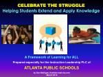 CELEBRATE THE STRUGGLE Helping Students Extend and Apply Knowledge