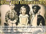 Analyze the characteristics of slavery in the USA before 1860 Disclaimer…Southern POV today