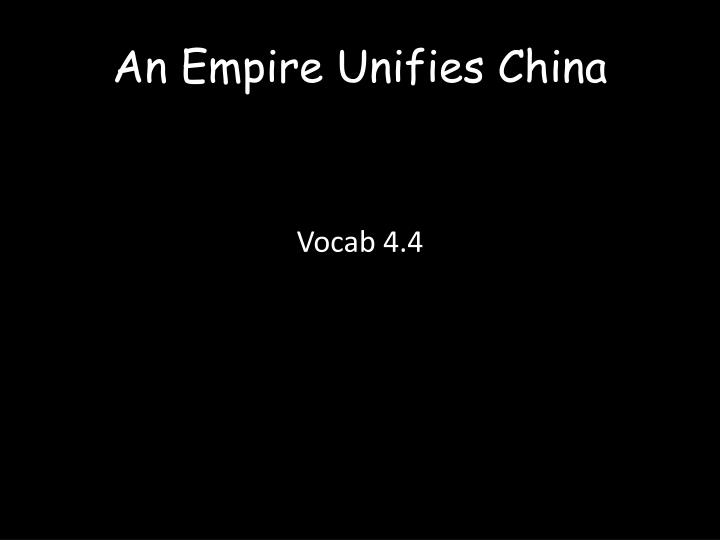 an empire unifies china n.