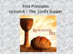 First Principles Lesson 4 – The  Lord's Supper