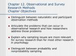 Chapter 12. Observational and Survey Research Methods  Chapter Objectives