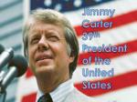 Jimmy Carter 39 th President of the United States