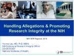 Handling Allegations & Promoting Research Integrity at the NIH