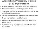 Ancient Rome Vocabulary-write on p. 82 of your Inbook