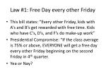 Law #1: Free Day every other Friday