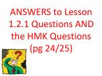 ANSWERS to Lesson 1.2.1 Questions AND the HMK  Questions ( pg  24/25)
