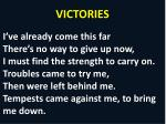 VICTORIES I've already come this far There's no way to give up now,