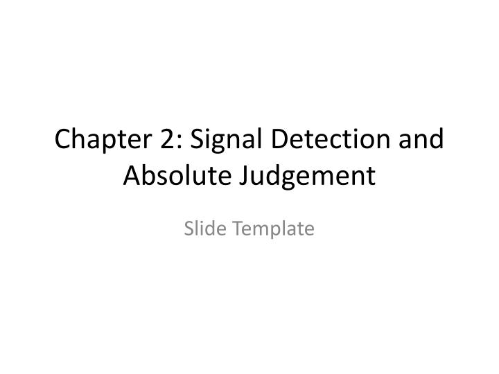 chapter 2 signal detection and absolute judgement n.