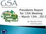 Presidents Report  for 12th Meeting  --- March 13th , 2013