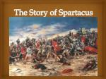 The Story of Spartacus