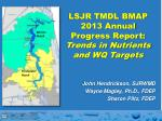 LSJR TMDL BMAP 2013 Annual Progress Report: Trends in Nutrients and WQ Targets