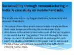 Sustainability through remanufacturing in India: A case study on mobile handsets.