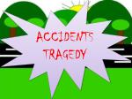 ACCIDENTS TRAGEDY
