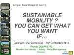 SUSTAINABLE MOBILITY ?  YOU CAN GET  WHAT  YOU WANT  IF…