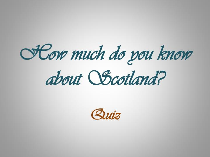 how much do you know about scotland n.